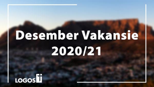 Desember Vakansie 2020/21